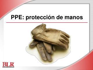 PPE: protección de manos