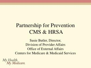 Partnership for Prevention  CMS & HRSA