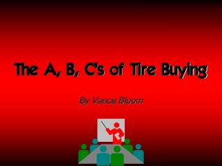 The A, B, C�s of Tire Buying
