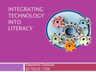 Integrating  Technology  into Literacy