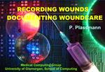 RECORDING WOUNDS - DOCUMENTING WOUNDCARE