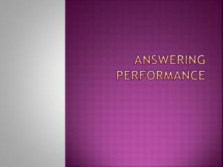 Answering performance
