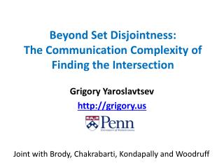 Beyond Set  Disjointness :  The Communication Complexity of Finding the Intersection