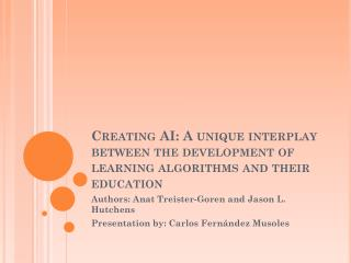 Creating AI: A unique interplay between the development of learning algorithms and their education