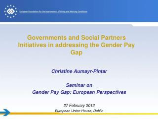 Governments and Social Partners Initiatives in addressing the Gender Pay Gap