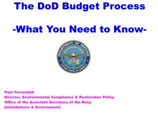 The DoD Budget Process  -What You Need to Know-