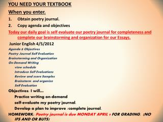 YOU NEED YOUR TEXTBOOK  When you enter. Obtain poetry journal. Copy agenda and objectives