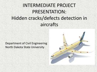 INTERMEDIATE PROJECT PRESENTATION:  Hidden  cracks/defects detection in aircrafts