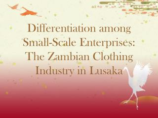 Differentiation among Small-Scale Enterprises:  The Zambian Clothing Industry in Lusaka