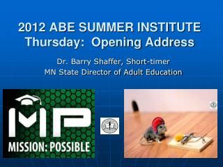 2012 ABE SUMMER INSTITUTE Thursday:  Opening Address