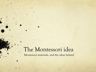 The Montessori  idea