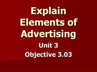 Explain Elements of Advertising