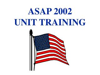 ASAP 2002         UNIT TRAINING