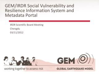 GEM/IRDR Social Vulnerability and Resilience Information System and Metadata Portal
