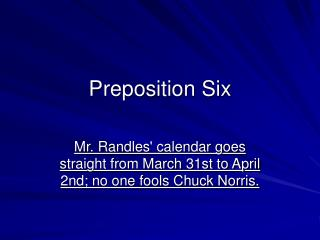 Preposition Six