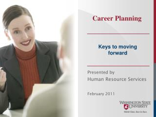 Presented by  Human Resource Services February 2011