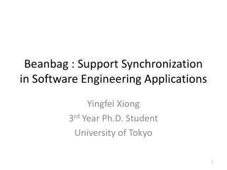 Beanbag : Support Synchronization in Software Engineering Applications
