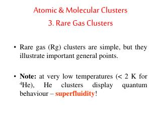 Atomic  Molecular Clusters 3. Rare Gas Clusters
