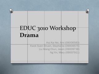 EDUC  3010 Workshop Drama