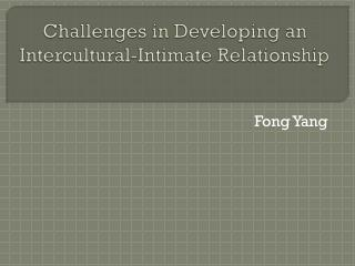 Challenges in Developing an Intercultural-Intimate  Relationship