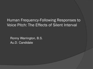 Human Frequency-Following Responses to Voice Pitch: The Effects of Silent Interval