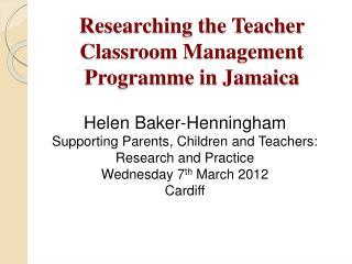 Researching the Teacher Classroom Management  Programme  in Jamaica
