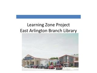Learning Zone Project East Arlington Branch Library