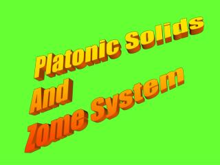 Platonic Solids And Zome System