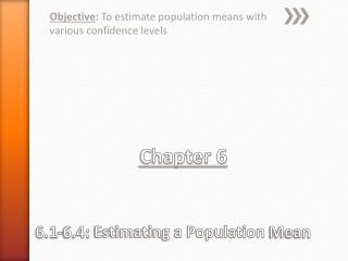Chapter 6 6.1-6.4:  Estimating a Population  Mean