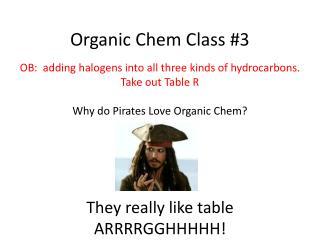 Organic Chem Class #3