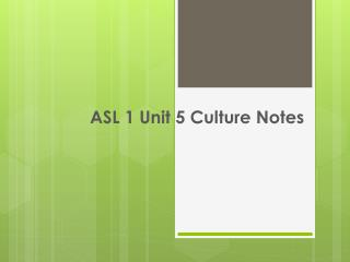 ASL 1 Unit 5 Culture Notes