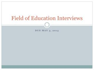 Field of Education Interviews
