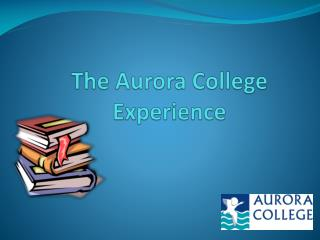 The Aurora College Experience