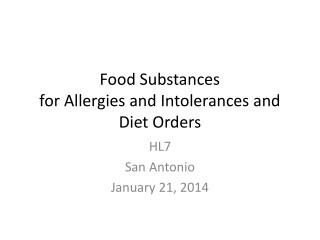Food Substances for Allergies and Intolerances and Diet Orders