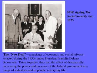 FDR signing  The Social Security Act , 1935