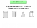 Determine whether or not each of the following solids is a polyhedron: