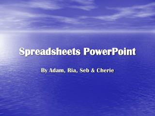 Spreadsheets PowerPoint
