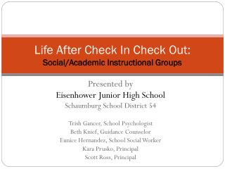 Life After Check In Check Out: Social/Academic Instructional Groups