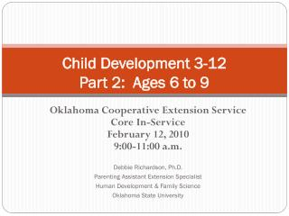 Child Development 3-12 Part 2:  Ages 6 to 9
