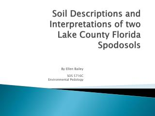 Soil Descriptions and Interpretations of two  Lake County Florida Spodosols