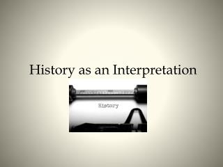 History as an Interpretation
