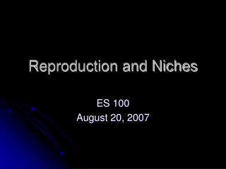 Reproduction and Niches