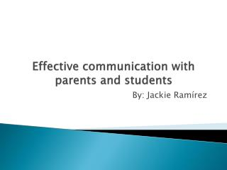 Effective communication with parents and students