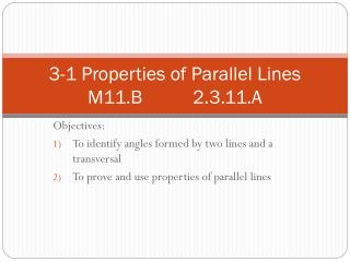 3-1 Properties of Parallel Lines M11.B		2.3.11.A