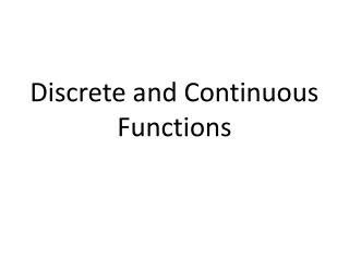 Discrete and Continuous Functions