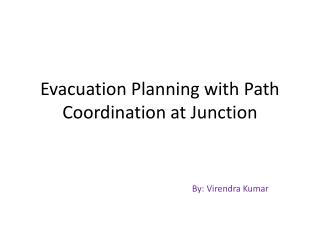 Evacuation Planning with Path Coordination at Junctio n