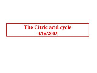 The Citric acid cycle 4
