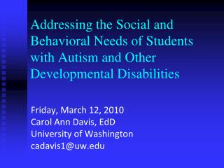 Friday, March 12, 2010 Carol Ann Davis,  EdD University of Washington cadavis1@uw