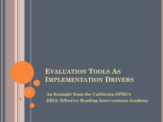 Evaluation Tools As Implementation Drivers