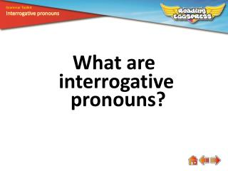 What are  interrogative pronouns?